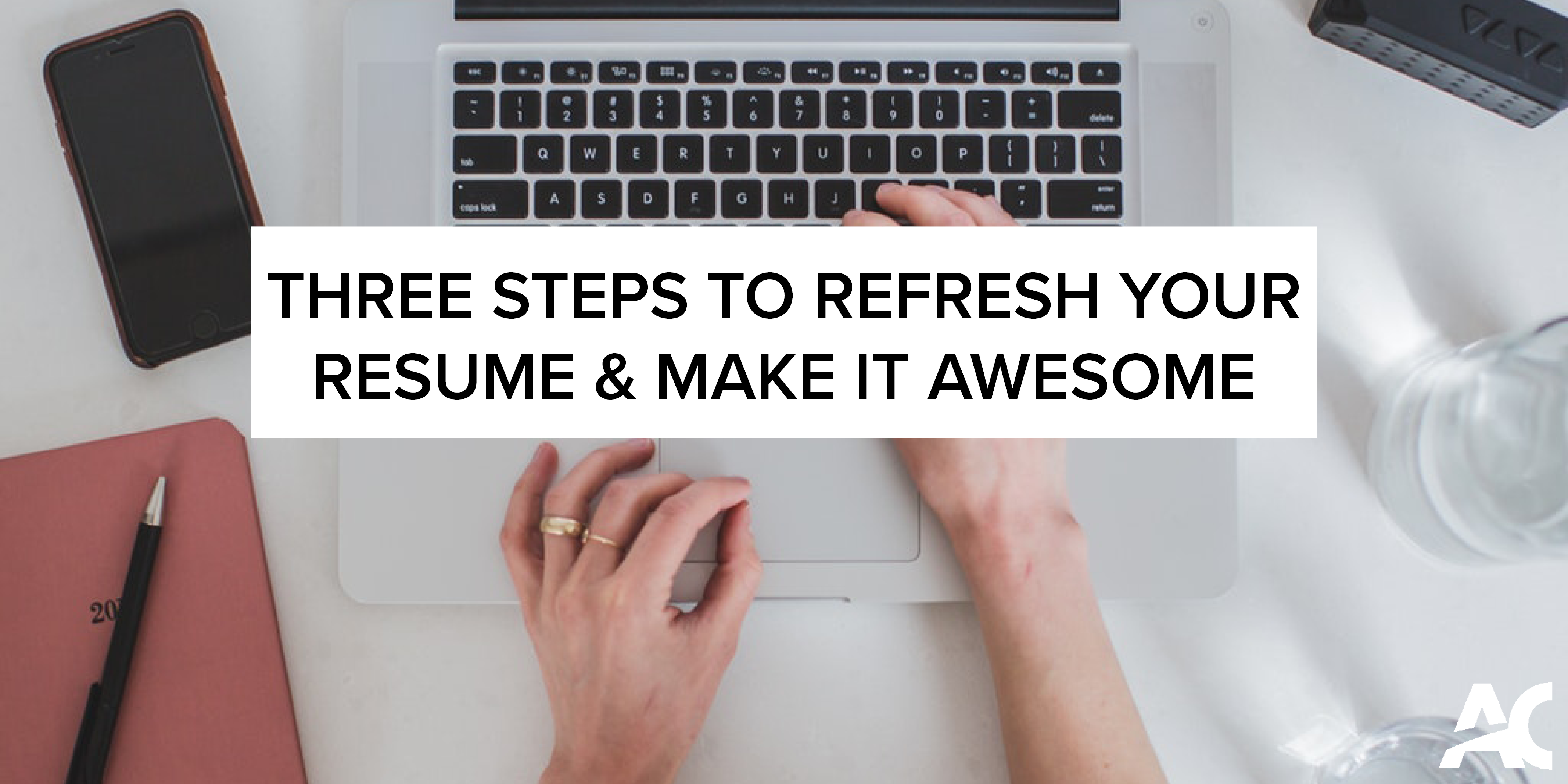 three steps to refresh your resume and make it awesome cooperative