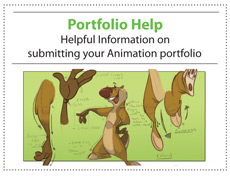 Portfolio help - helpful information on submitting your animation portfolio.