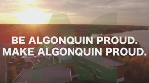 Be Algonquin Proud, Algonquin College
