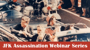 Continuing Education: JFK Assassination Webinar Series