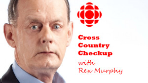 Cross Country Checkup with Rex Murphy