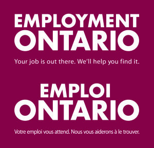 Employment Ontario. Your job is out there. We'll help you find it. Emploi Ontario, Votre emlpoi vous attend. Nous vous aideron à le trouver.