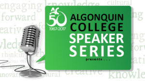 50th Anniversary Speaker Series, Algonquin College, Pembroke